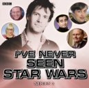 I've Never Seen Star Wars Series 3, Complete - eAudiobook