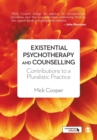 Existential Psychotherapy and Counselling : Contributions to a Pluralistic Practice - Book