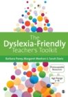 The Dyslexia-Friendly Teacher's Toolkit : Strategies for Teaching Students 3-18 - Book
