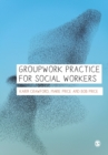 Groupwork Practice for Social Workers - Book
