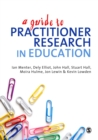 A Guide to Practitioner Research in Education - eBook