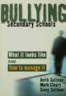 Bullying in Secondary Schools : What It Looks Like and How To Manage It - eBook