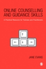 Online Counselling and Guidance Skills : A Practical Resource for Trainees and Practitioners - eBook