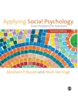 Applying Social Psychology : From Problems to Solutions - Book