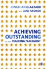 Achieving Outstanding on your Teaching Placement : Early Years and Primary School-based Training - eBook