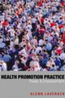 Health Promotion Practice : Power and Empowerment - eBook