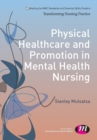 Physical Healthcare and Promotion in Mental Health Nursing - Book