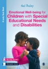 Emotional Well-being for Children with Special Educational Needs and Disabilities : A Guide for Practitioners - eBook
