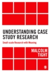 Understanding Case Study Research : Small-scale Research with Meaning - Book