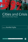 Cities and Crisis : New Critical Urban Theory - Book