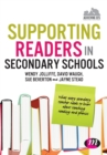 Supporting Readers in Secondary Schools : What every secondary teacher needs to know about teaching reading and phonics - Book