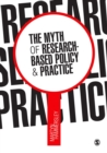 The Myth of Research-Based Policy and Practice - eBook