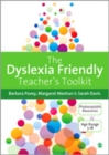 The Dyslexia-Friendly Teacher's Toolkit : Strategies for Teaching Students 3-18 - eBook