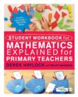 Student Workbook for Mathematics Explained for Primary Teachers - Book
