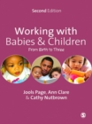 Working with Babies and Children : From Birth to Three - eBook