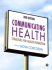 Communicating Health : Strategies for Health Promotion - eBook