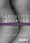 Sexuality and Gender for Mental Health Professionals : A Practical Guide - eBook