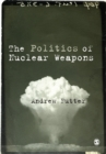 The Politics of Nuclear Weapons - Book