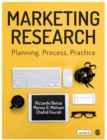 Marketing Research : Planning, Process, Practice - Book