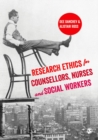 Research Ethics for Counsellors, Nurses & Social Workers - eBook