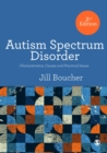 Autism Spectrum Disorder : Characteristics, Causes and Practical Issues - Book