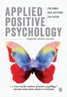 Applied Positive Psychology : Integrated Positive Practice - Book