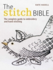 The Stitch Bible : A Comprehensive Guide to 225 Embroidery Stitches and Techniques - Book