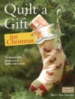 Quilt a Gift for Christmas : 21 Heart-Felt Projects to Quilt and Stitch - Book