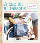 A Bag For All Reasons : 12 All-New Bags and Purses to Sew for Every Occasion - Book