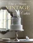 Chic & Unique Vintage Cakes : 30 modern cake designs from vintage inspirations - Book