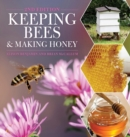 Keeping Bees and Making Honey : 2nd Edition - Book