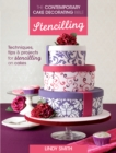 The Contemporary Cake Decorating Bible: Stencilling : Techniques, tips and projects for stencilling on cakes - Book