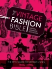 The Vintage Fashion Bible : The style guide to vintage looks 1920s -1990s - Book