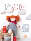 My Rag Doll : 11 Adorable Rag Dolls to Sew with Clothes & Accessories - Book