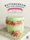 Buttercream One-Tier Wonders : 30 simple and sensational buttercream cakes - Book