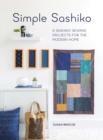 Simple Sashiko : 8 Sashiko Sewing Projects for the Modern Home - Book