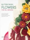 Buttercream Flowers for All Seasons : A year of floral cake decorating projects from the world's leading buttercream artists - Book