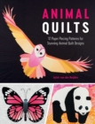 Animal Quilts : 12 Paper Piecing Patterns for Stunning Animal Quilt Designs - Book