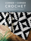 Corner to Corner Crochet : 15 contemporary C2C projects - Book