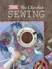 Tilda Hot Chocolate Sewing : Cozy Autumn and Winter Sewing Projects - Book