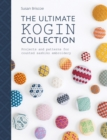 The Ultimate Kogin Collection : Projects and patterns for counted sashiko embroidery - Book