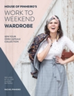 House of Pinheiro's Work to Weekend Wardrobe : Sew your own capsule collection - Book
