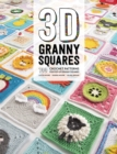 3D Granny Squares : 100 crochet patterns for pop-up granny squares - Book
