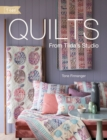 Quilts from Tilda's Studio : Tilda Quilts and Pillows to Sew with Love - Book