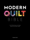 Modern Quilt Bible : Over 100 techniques and design ideas for the modern quilter - Book