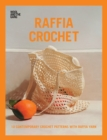 Raffia Crochet : 10 contemporary crochet patterns with raffia yarn - Book