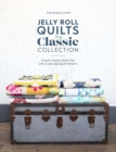 Jelly Roll Quilts: The Classic Collection : Create classic quilts fast with 12 jelly roll quilt patterns - Book