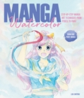 Manga Watercolor : Step-by-step manga art techniques from pencil to paint - Book