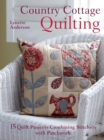Country Cottage Quilting : 15 quilt projects combining stitchery and patchwork - eBook