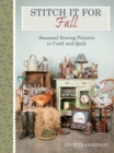 Stitch It for Fall : Seasonal Sewing Projects to Craft & Quilt - eBook
